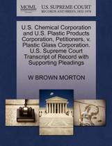 U.S. Chemical Corporation and U.S. Plastic Products Corporation, Petitioners, V. Plastic Glass Corporation. U.S. Supreme Court Transcript of Record with Supporting Pleadings