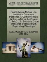 Pennsylvania Mutual Life Insurance Company, Petitioner, V. Catherine Reid Harding, a Minor, by Edward D. Reid, U.S. Supreme Court Transcript of Record with Supporting Pleadings