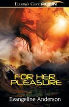 For Her Pleasure