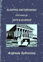 Sleeping and Dreaming Explained by Arts & Science