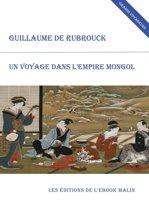 Un voyage dans l'empire mongol