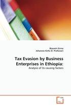 Tax Evasion by Business Enterprises in Ethiopia