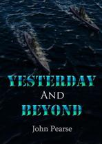 Yesterday and Beyond