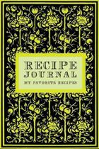 Recipe Journal: My Favorite Recipes - Blank Cookbook and Recipe Organizer to write in and collect short & long recipes of your favorit