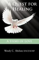 A Quest for Healing - A Story of Love
