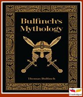 Bulfinch's mythology; The age of fable; the age of chivalry; Legends of Charlemagne