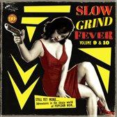 Slow Grind Fever, Vol. 9 & 10