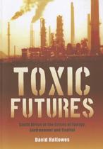 Toxic Futures