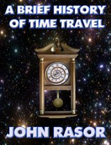 A Brief History of Time Travel