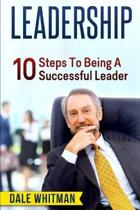 Leadership: 10 Tips To Being A Successful Leader