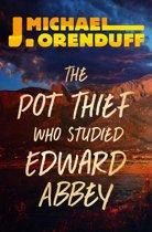 The Pot Thief Who Studied Edward Abbey