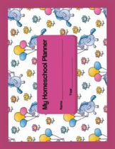 My Homeschool Planner: Unicorn Print Flexible Interactive Homeschooling Lesson Plan Curriculum Organizer Book for One Student