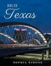 Rich Texas: A Beautiful Picture Book Photography Coffee Table Photobook Travel Tour Guide Book with Photos of the Spectacular Stat