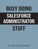 Busy Doing Salesforce Administrator Stuff