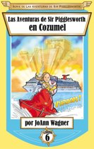 Las Aventuras de Sir Pigglesworth en Cozumel