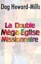 La Double Méga-Eglise Missionnaire