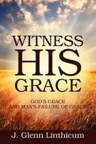 Witness His Grace