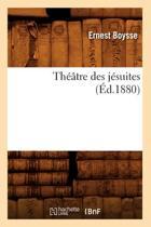 Theatre Des Jesuites (Ed.1880)