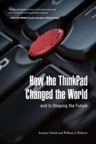 How the ThinkPad Changed the Worldâ€''and Is Shaping the Future