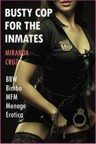 Curvy Cop for the Inmates (BBW Bimbo Menage MFM Erotica)