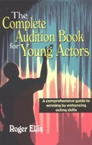 Complete Audition Book for Young Actors