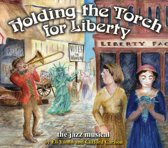 Holding the Torch for Liberty: The Jazz Musical