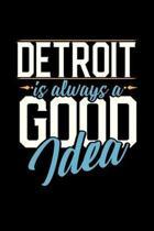 Detroit Is Always a Good Idea