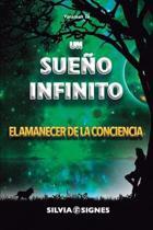 Un Sue�o Infinito.: El Amanecer de la Conciencia.