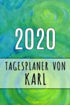 2020 Tagesplaner von Karl: Personalisierter Kalender f�r 2020 mit deinem Vornamen