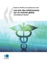 Aetudes De L'OCDE Sur Les Politiques De Sante Les Prix Des Medicaments Sur Un Marche Global