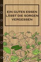 Ein gutes Essen l�sst die Sorgen vergessen: Rezepte-Buch Kochbuch liniert DinA 5, um eigene Rezepte und Lieblings-Gerichte zu notieren f�r K�chinnen u
