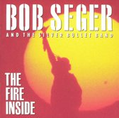 Bob Seger And The Silver Bullet Band – The Fire Inside