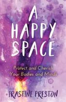 A Happy Space: Protect and Cherish Your Bodies and Minds