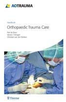 AO Handbook: Orthopedic Trauma Care