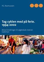 Tag cyklen med på ferie. 1994-2002