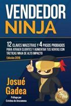 Vendedor Ninja, 12 Claves Maestras Y 4 Pasos Probados Para Atraer Clientes Y Aumentar Tus Ventas Con T cticas Ninja de Alto Impacto