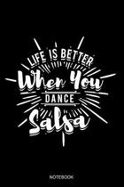 Life Is Better When You Dance Salsa Notebook