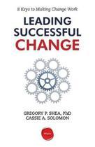 Leading Successful Change