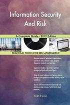 Information Security And Risk A Complete Guide - 2019 Edition