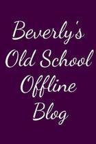Beverly's Old School Offline Blog