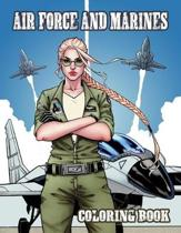 Air Force and Marines Coloring Book: Tanks - Helicopters - Cars - Soldiers - Planes - Military Coloring Book - Kids Army Books
