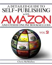 A Detailed Guide to Self-Publishing with Amazon and Other Online Booksellers