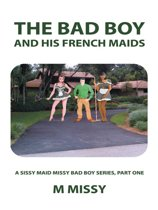 The Bad Boy and His French Maids