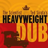 Scientist Meets Ted Sirota's Heavyw