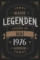 Wahre Legenden wurden im Mai 1976 geboren
