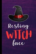 Resting Witch Face: Spooky Witches Sorcery Halloween Party Scary Hallows Eve All Saint's Day Celebration Gift For Celebrant And Trick Or T