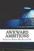 Awkward Ambitions