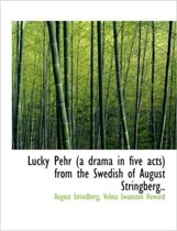 Lucky Pehr (a Drama in Five Acts) from the Swedish of August Stringberg..