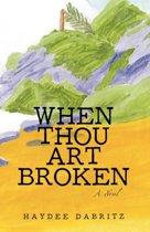 When Thou Art Broken