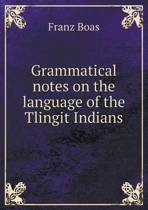 Grammatical Notes on the Language of the Tlingit Indians